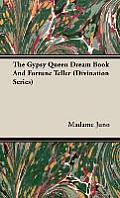 The Gypsy Queen Dream Book and Fortune Teller (Divination Series)