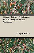 Crickety Cricket - A Collection of Cricketing Poetry and Caricature