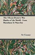 The Fifteen Decisive War Battles of the World - From Marathon to Waterloo
