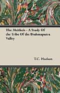 The Meitheis - A Study of the Tribe of the Brahmaputra Valley