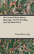 The Poetical Works Robert Browning - Vol IX: The Ring and the Book Vol II