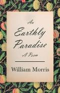 The Earthly Paradise - A Poem