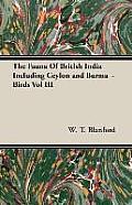 The Fauna of British India Including Ceylon and Burma - Birds Vol III