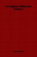 The English Utilitarians: Volume I