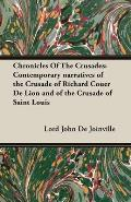 Chronicles of the Crusades: Contemporary Narratives of the Crusade of Richard Couer de Lion and of the Crusade of Saint Louis