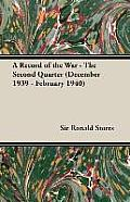 A Record of the War - The Second Quarter (December 1939 - February 1940)