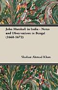 John Marshall in India - Notes and Observations in Bengal (1668-1672)