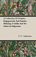 A Collection of Treaties, Engagements and Sanads: Relating to India and the States in Rajputana