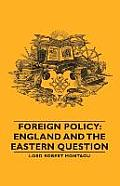 Foreign Policy: England and the Eastern Question