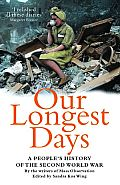 Our Longest Days: A People's History of the Second World War