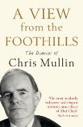 View From the Foothills: the Diaries of Chris Mullin