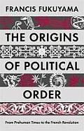 Origins of Political Order From Pre Human Times to the French Revolution