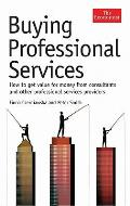 Buying Professional Services: A Guide to Getting Value (Economist Books) Cover