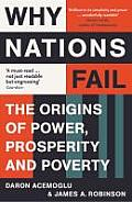 Why Nations Fall The Origins Of Power Prosperity & Poverty