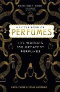 Little Book of Perfumes: the 100 Greatest Scents