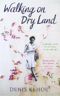 Walking on Dry Land