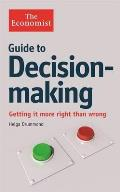 Economist Guide To Decision-making: Getting It More Right Than Wrong