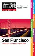 Time Out Shortlist San Francisco: What's New, What's On, What's Best (Time Out San Francisco)