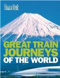 Time Out Great Train Journeys of the World (Time Out Guides)