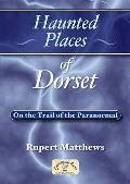 Haunted Places of Dorset