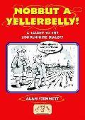Nobbut a Yellerbelly!