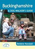Buckinghamshire: A Dog Walker's Guide