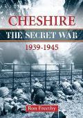 Cheshire: the Secret War 1939-1945