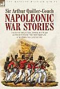 Napoleonic War Stories - Tales of Soldiers, Spies, Battles & Sieges from the Peninsular & Waterloo Campaigns