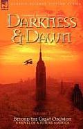 Darkness & Dawn Volume 2 - Beyond the Great Oblivion