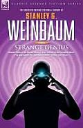 Strange Genius - Classic Tales of the Human Mind at Work Including the Complete Novel the New Adam, the 'Van Manderpootz' Stories and Others