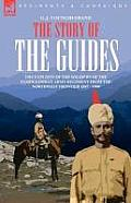 The Story of the Guides - The Exploits of the Soldiers of the Famous Indian Army Regiment from the Northwest Frontier 1847 - 1900