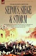 Sepoys, Siege & Storm - The Experiences of a Young Officer of H.M.'s 61st Regiment at Ferozepore, Delhi Ridge and at the Fall of Delhi During the Indi