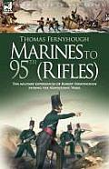 Marines to 95th (Rifles) - The Military Experiences of Robert Fernyhough During the Napoleonic Wars.