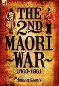 The 2nd Maori War: 1860-1861