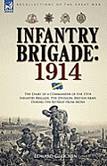 Infantry Brigade: 1914-The Diary of a Commander of the 15th Infantry Brigade, 5th Division, British Army, During the Retreat from Mons