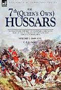 The 7th (Queen's Own) Hussars: As Dragoons During the Flanders Campaign, War of the Austrian Succession and the Seven Years War