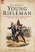 Adventures of a Young Rifleman: The Experiences of a Saxon in the French & British Armies During the Napoleonic Wars