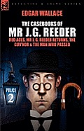 The Casebooks of MR J. G. Reeder: Book 2-Red Aces, MR J. G. Reeder Returns, the Guv'nor & the Man Who Passed