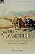 The Cameliers: A Classic Account of the Australians of the Imperial Camel Corps During the First World War in the Middle East