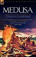 Medusa Narrative Of A Voyage To Senegal In 1816 & The Sufferings Of The Picard Family After The Shipwreck Of The Medusa