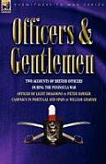 Officers & Gentlemen: Two Accounts of British Officers During the Peninsula War