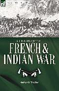 A History of the French & Indian War