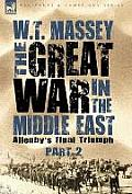 The Great War in the Middle East: Allenby's Final Triumph