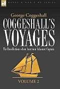 Coggeshall's Voyages: The Recollections of an American Schooner Captain-Volume 2