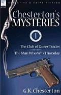 Chesterton's Mysteries: 1-The Club of Queer Trades & the Man Who Was Thursday