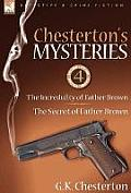Chesterton's Mysteries: 4-The Incredulity of Father Brown & the Secret of Father Brown