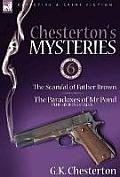 Chesterton's Mysteries: 6-The Scandal of Father Brown, the Paradoxes of MR Pond Plus Six Bonus Tales