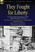 They Fought for Liberty: Two Accounts of Coloured Troops in the American Civil War