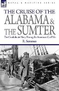 The Cruise of the Alabama and the Sumter: The Confederate Navy During the American Civil War