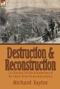 Destruction and Reconstruction: The American Civil War Reminiscences of the Colonel of the 9th Louisiana Infantry